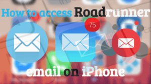 How to Access Roadrunner Email on iPhone