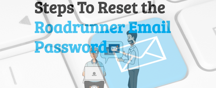 steps-to-reset-the-roadrunner-email-password How to Reset Roadrunner Email Password
