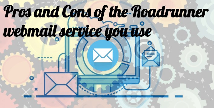 pros and cons of the Roadrunner webmail service you use