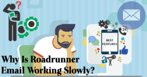 Why Is Roadrunner Email Working Slowly?